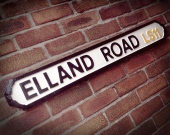 Elland Road Faux Cast Iron Old Fashioned Leeds Street Sign