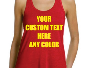 Custom Tank Top. Personalized Tank Top. FLOWY Tank Top. True to Size. Your Words on  Tank Top. . Customized Tank Top. Racer Back Tank Top
