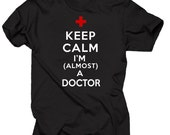 Keep Calm I Am Almost A Doctor T-Shirt Gift For Doctor MD Tee Shirt