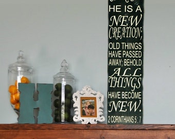 2 Corinthians 5:17, Therefore if anyone is in Christ he is a NEW CREATION... Typography, Subway Art, Painted Wood Sign 24X5.5