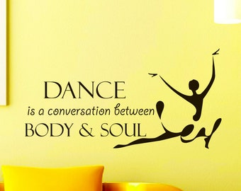 Wall Decals Dancer Dance Is A Conversation Between Body And Soul Quote Decal Sticker Vinyl Decals Wall Decor Murals Z508