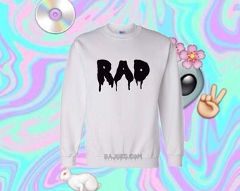 White Drippy Rad Sweatshirt All Sizes