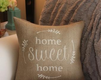 Burlap Pillow / Home Sweet Home - Housewarming Gift / Choose your Burlap Color!
