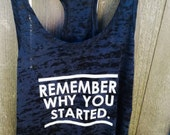Remember Why You Started Burnout Racerback Workout Tank, Women's Tank Top
