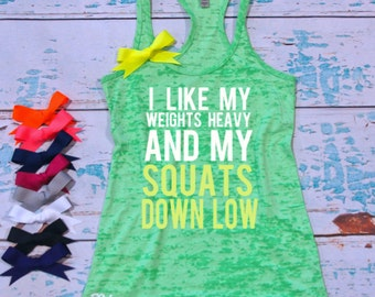 I Like My Weights Heavy and My Squats Down Low - Funny work out tank top. Fitness tank. Gym tank top. Gym shirt. fitness tank top.