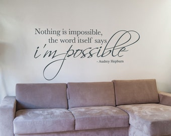 Nothing Is Impossible Wall Sticker Vinyl Wall Decal Quote Mural Audrey Hepburn Wall Art