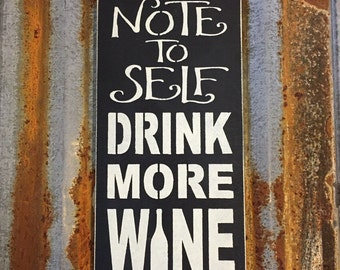 Note To Self: Drink More Wine - Handmade Wood Sign