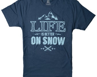Life Is Better On Snow Ski T-shirt