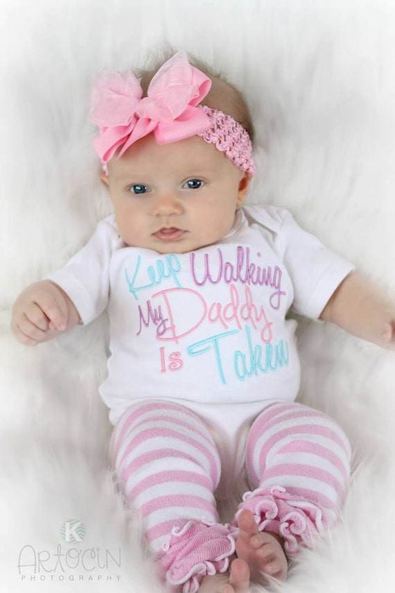 Baby Girl Clothes Embroidered With Keep Walking My Daddy Is
