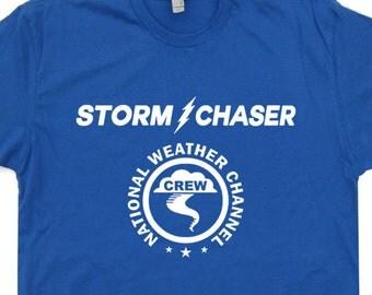 Storm Chaser T Shirt Funny Weatherman t shirts Anchorman t shirt Hurricane Tornado Chaser Shirts Stay Classy San Diego mens womens kids Tees
