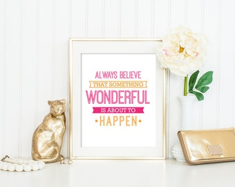 Inspirational Quote Pink Orange Always Believe Something Wonderful Is About to Happen Printable wall art life quotes poster INSTANT DOWNLOAD