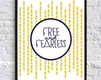 Free and Fearless Print- 8x10 Quote Print- Wall Decor- Quote Art- Typography Art- Inspirational Quote Art