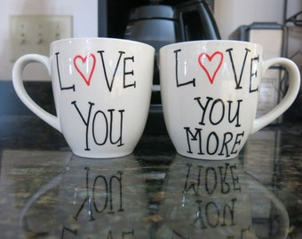 """Set of """"Love You"""" & """"Love You More"""" Ceramic Mugs for Loved One or Newly Weds"""