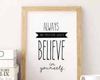 Motivational Decor Printable Wall Art Always Believe In Yourself Digital Print Quote, Instant Download.