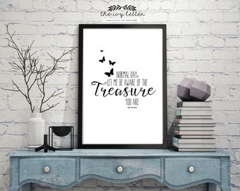 4x6, 5x7, 8x10 Printable Quote, Normal Day, Let me be Aware of the Treasure You Are! Printable Inspirational Quote Print, Digital Download