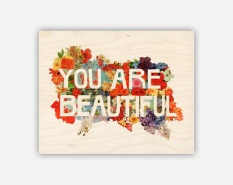 You Are BEAUTIFUL - Wood Veneer Print Mounted to Cherry-Wood Panel- Ready to Hang - Design Printed on Wood Veener with Wood grain