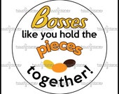 """Bosses Thank You """"Pieces"""" -Themed Tag"""