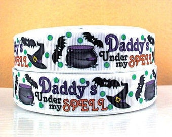 1 inch Daddy's Under My Spell (NEW) - halloween Daddy Printed Grosgrain Ribbon for Hair Bow