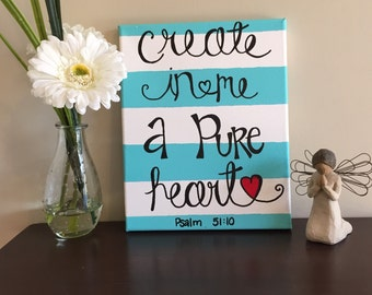 Create in me a pure heart painted canvas