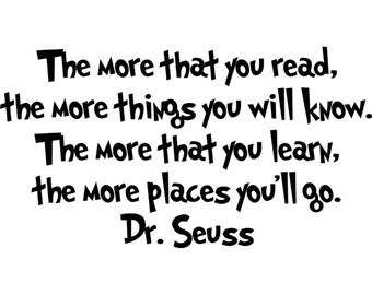 Dr Seuss - The More That You Read - Vinyl Wall Decal - Multiple Size & Color Options