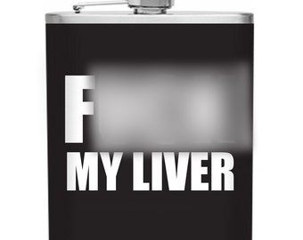 F*** My Liver Matte Stainless Steel 6 oz Flask