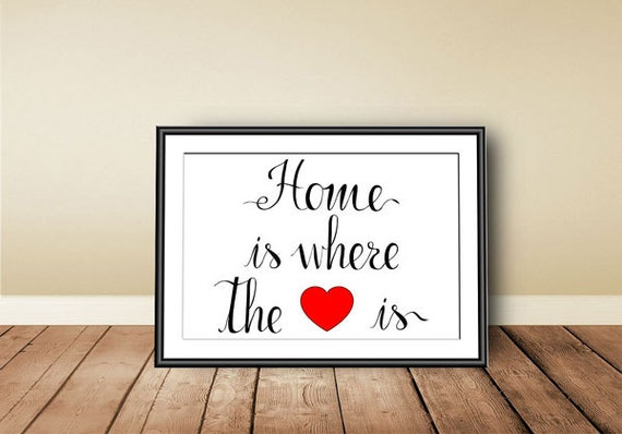 Home Is Where The Heart Is Digital Download By PrintableColors