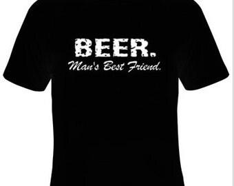 Beer Man's Best Friend T-Shirt Women's Sizes