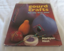 """Hardcover like new book """" Gourd Crafts for the first time"""" by Marilynn Host"""