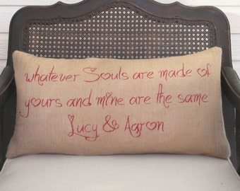 Made for Each Other - Burlap Pillow -  Feedsack Style - Personalized Name Pillow - Wuthering Heights Quote
