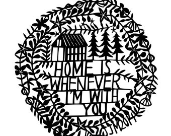 home is whenever i'm with you print - five color choices