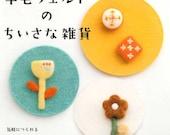 FELT WOOL Cute Petit Zakka Items - Japanese Craft Book