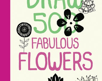 Lisa Congdon: Draw 500 Fabulous Flowers