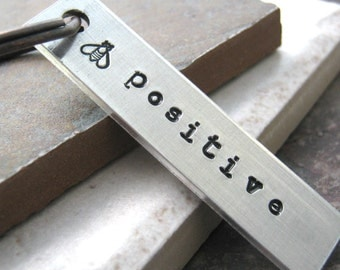 Bee Positive Keychain, hand stamped aluminum bar, positivity, optimism, motiviational, encouragement, please read listing for specs