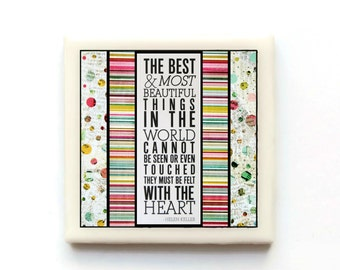 The best & most beautiful things in the world - Helen Keller inspired Magnet