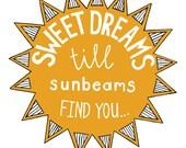 Sweet Dreams and Sunbeams Print