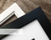 ADD a FRAME to Your Order - Black OR White Frame - Framed Art - Ready to Hang - Fully assembled