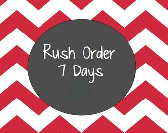 Rush Order to be shipped within 7 Business days