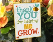 Teacher Appreciation - Thank You for Helping ME Grow Sign - Printable PDF - Instant Download