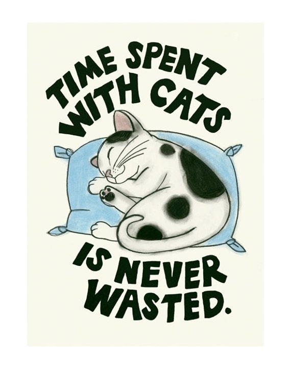 """Typography Cat illustration print -  Time Spent with Cats - blue 4"""" X 6"""" print - 4 for 3 SALE"""