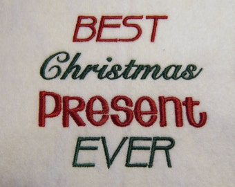 Best Christmas Present Ever  Embroidery  Design - 2 sizes