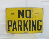Vintage Metal Sign Industrial No Parking Wall Hanging Yellow