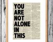 Mumford & Sons Timshel Quote - You Are Not Alone In This - Art Print on Vintage Antique Dictionary Paper