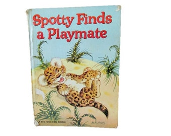 Spotty Finds A Playmate - 1963 Big Golden Book - il. by Mary Brooks
