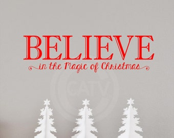 Believe in the Magic of Christmas (long 2 lines) Christmas wall decal vinyl saying quote sticker