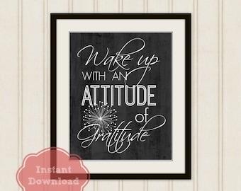ATTITUDE of GRATITUDE INSTANT Download Art Print, Wake Up with an Attitude of Gratitude, Inspirational Art, 8x10 Printable, Black and White