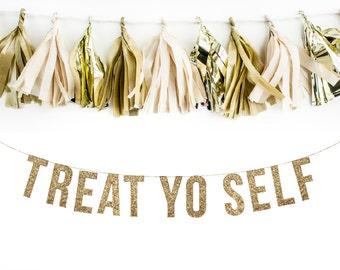 TREAT YO SELF Glitter Garland. Wedding Recpetion Decoraton. Wedding Shower. Dessert Table