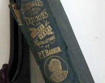 """P.T. Barnum """"Struggles and Triumphs"""" or """"Forty Years' Recollections"""" - 1875 Author's Edition 33 Illustrations"""