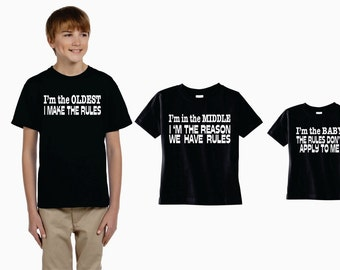 Funny set of 3 brother shirts, Oldest Brother, Middle Brother, Baby Brother, I make the Rules, reason for rules, don't follow rules
