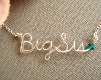 """Sterling Silver Personalized """"Big Sis"""" or """"Lil Sis"""" with a birthstone...handmade wire wrapped name jewelry, big and little sisters, sorority"""