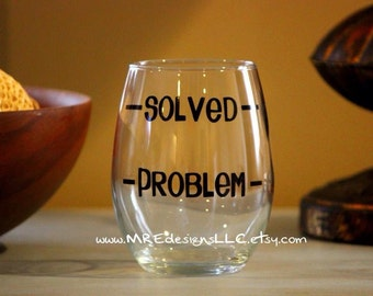 Problem Solved  Wine Glass YOUR COLORS